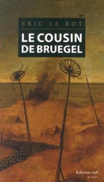 Le cousin de Bruegel - EricLe Bot