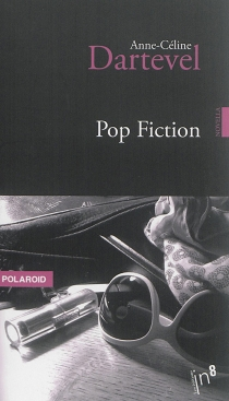 Pop fiction : novella - Anne-CélineDartevel
