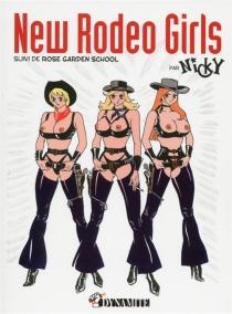 New rodeo girls| Suivi de Rose garden school - Nicky