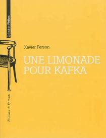 Une limonade pour Kafka - XavierPerson