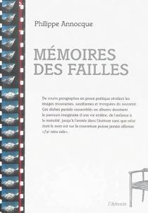 Mémoires des failles - PhilippeAnnocque