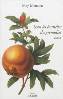 Sous les branches du grenadier - May Mnassá