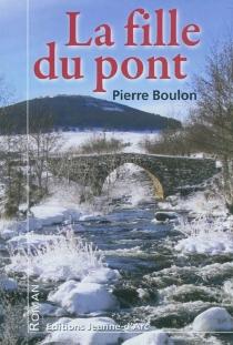La fille du pont - PierreBoulon