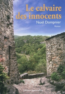 Le calvaire des innocents - NoëlDompnier