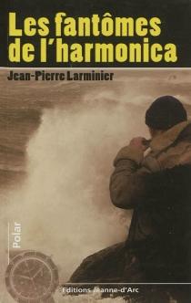 Les fantômes de l'harmonica - Jean-PierreLarminier