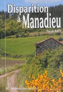 Disparition à Manadieu - PascaleBlazy