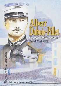 Albert Dubois-Pillet ou L'étonnant itinéraire d'un artiste indépendant - PatrickMabrier