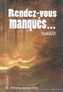 Rendez-vous manqués... : une nouvelle enquête de Clarisse - PascaleBlazy