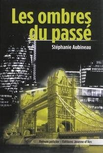 Les ombres du passé - StéphanieAubineau