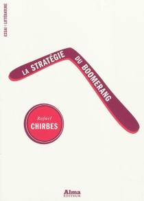 La stratégie du boomerang - RafaelChirbes