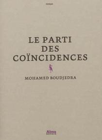 Le parti des coïncidences - MohamedBoudjedra