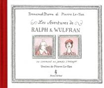 Les aventures de Ralph et Wulfran ou Comment ne jamais s'ennuyer - PierreLe-Tan