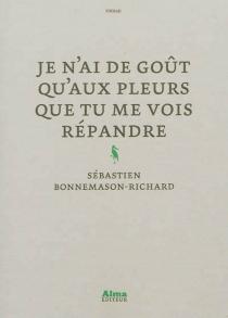 Je n'ai de goût qu'aux pleurs que tu me vois répandre - SébastienBonnemason-Richard
