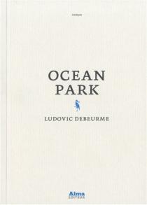 Ocean Park - LudovicDebeurme
