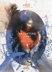 La fille surexposée - ValentineGoby