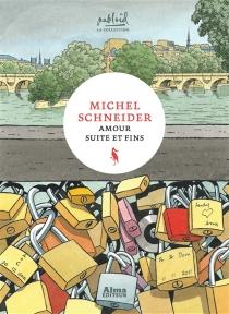 Amour suite et fins : fantaisie quantique - MichelSchneider