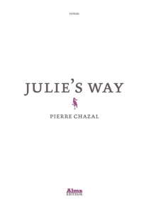 Julie's way - Pierre Chazal