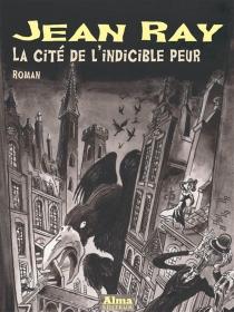 La cité de l'indicible peur - JeanRay
