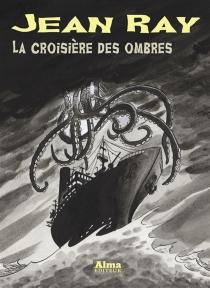La croisière des ombres - JeanRay
