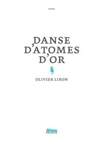 Danse d'atomes d'or - OlivierLiron
