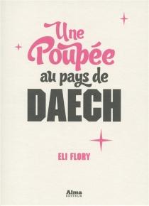 Une poupée au pays de Daech - EliFlory