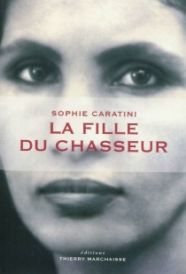 La fille du chasseur - SophieCaratini