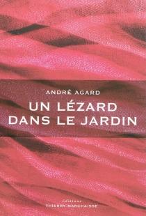 Un lézard dans le jardin - AndréAgard-Maréchal