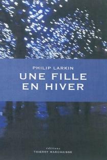 Une fille en hiver - PhilipLarkin