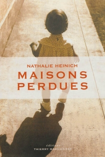 Maisons perdues - Nathalie Heinich