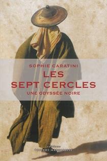 Les sept cercles : une odyssée noire - SophieCaratini