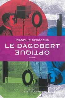 Le Dagobert optique - IsabelleBergoënd