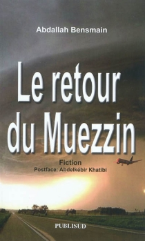 Le retour du Muezzin : fiction - AbdallahBensmaïn