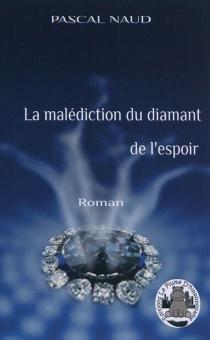 La malédiction du diamant de l'espoir - PascalNaud