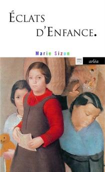 Eclats d'enfance : récit - MarieSizun