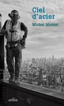 Ciel d'acier - MichelMoutot