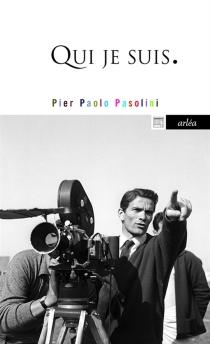 Qui je suis - Pier PaoloPasolini