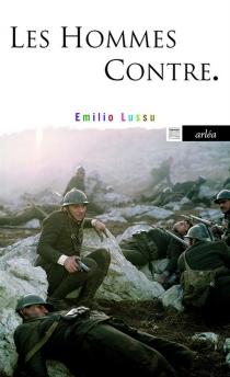 Les hommes contre : un an sur l'Altipiano - EmilioLussu