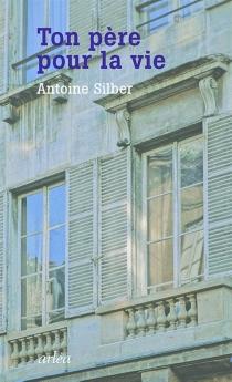 Ton père pour la vie - AntoineSilber