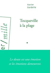 Tocqueville à la plage - XavierGardette