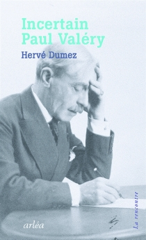 Incertain Paul Valéry - Hervé Dumez