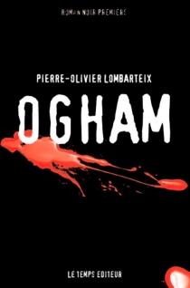 Ogham - Pierre-OlivierLombarteix