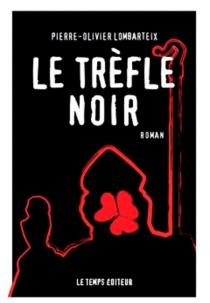 Le trèfle noir - Pierre-OlivierLombarteix