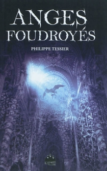 Anges foudroyés - Philippe Tessier