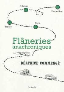 Flâneries anachroniques - BéatriceCommengé