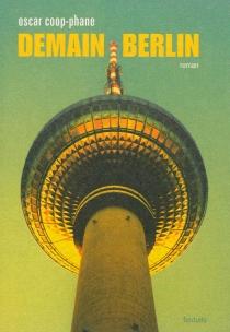 Demain Berlin - OscarCoop-Phane