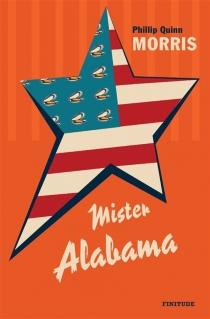 Mister Alabama - Phillip QuinnMorris
