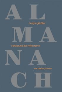 L'almanach des réfractaires - ÉvelynePieiller