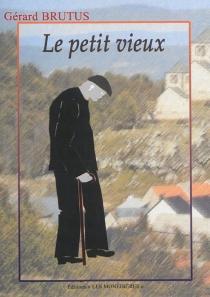 Le petit vieux - GérardBrutus