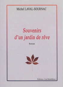Souvenirs d'un jardin de rêve - MichelLaval-Sournac