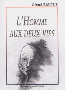 L'homme aux deux vies - GérardBrutus